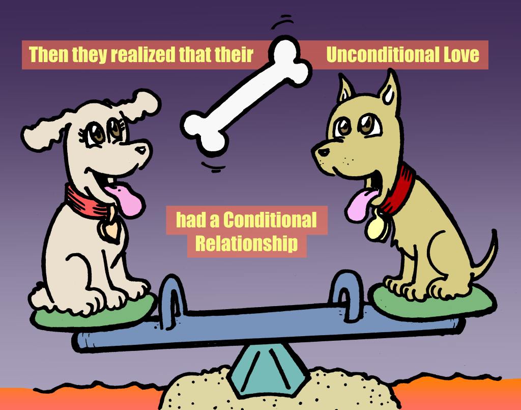 Then they realized that their unconditional Love had a conditional relationship