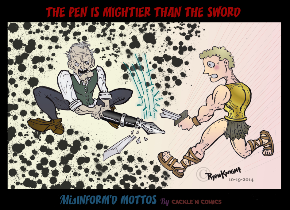 the pen is mightier than the sword discuss
